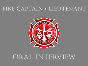 Fire Captain / Lieutenant - Oral Interview